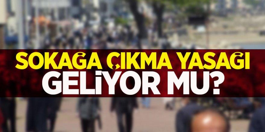 Türkiye'de Tekrar Sokağa Çıkma Yasağı mı Geliyor? Açıklamalar Peş Peşe Geldi