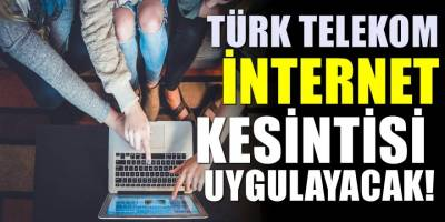 Türk Telekom Bu İllerde İnternet ve Telefon Kesintisi Uygulayacak! İnternet Kesintisi Olacak İllerin Listesi Yayınlandı